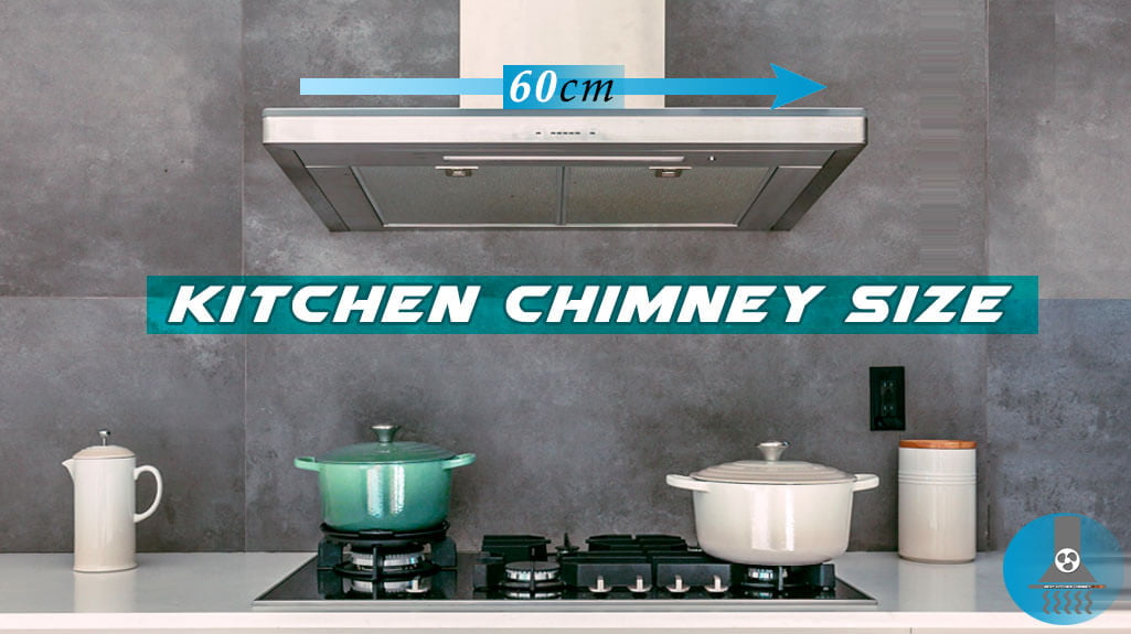 Kitchen-Chimney-Size