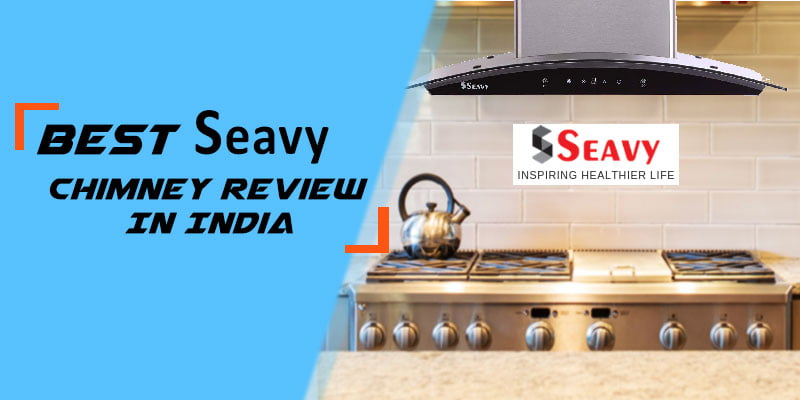 Top-Selling-SEAVY-Chimney-Review-In-India